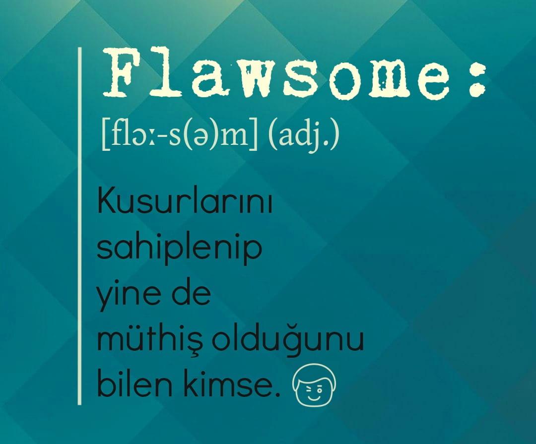 uydurma ingilizce kelimeler flawsome
